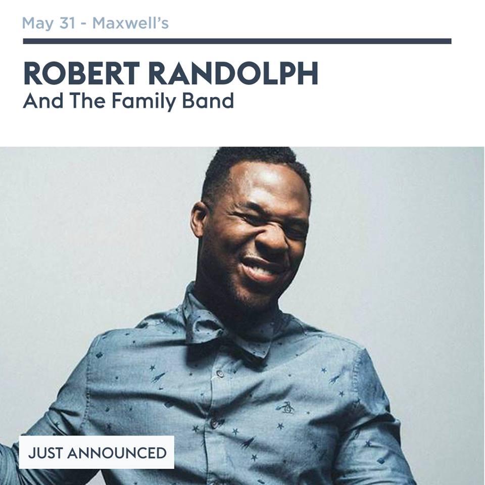 Robert Randolph & the Family Band @ Maxwells